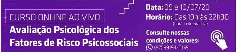 Curso: Avaliação Psicológica dos Fatores de Riscos Psicossociais - na prática presencial e online.