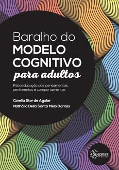 BARALHO DO MODELO COGNITIVO PARA ADULTOS: PSICOEDUCA��O DOS PENSAMENTOS, SENTIMENTOS E COMPORTAMENTOS