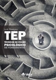 TEP � Técnicas de Exame Psicológico: Os Fundamentos cod. do produto: 00379