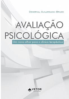 Avaliação Psicológica � Um Novo Olhar para a Prática Clínica