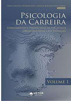 Psicologia da Carreira � Volume 1 Fundamentos e Perspectivas da Psicologia Organizacional e do Trabalho