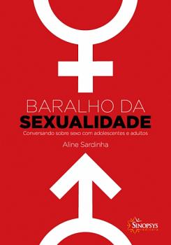 BARALHO DA SEXUALIDADE: CONVERSANDO SOBRE SEXO COM ADOLESCENTES E ADULTOS