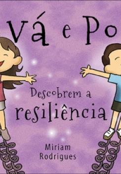 VAV� E POP� DESCOBREM A RESILI�NCIA