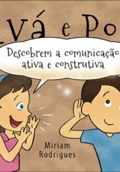VAV� E POP� DESCOBREM A COMUNICA��O ATIVA E CONSTRUTIVA