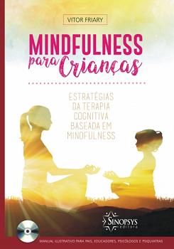 MINDFULNESS PARA CRIAN�AS: ESTRAT�GIAS DE TERAPIA COGNITIVA BASEADA EM MINDFULNESS