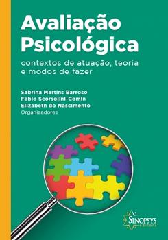 AVALIA��O PSICOL�GICA: CONTEXTOS DE ATUA��O, TEORIA E MODOS DE FAZER