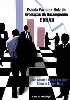 EVHAD -Avaliação de Desempenho: Escala Vazquez-Hutz de Avaliação de Desempenho - Kit