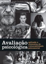 Avaliação Psicológica Aplicada a Contextos de Vulnerabilidade Psicossocial
