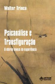 Psicanálise e Transfiguração: A Eterea Leveza da Experiencia