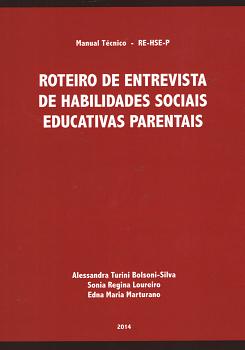 RE-HSE-P Roteiro de Entrevista de habilidades sociais educativas parentais- Manual