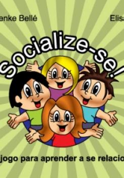 SOCIALIZE-SE: UM JOGO PARA APRENDER A SE RELACIONAR